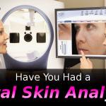 Have you had a digital skin analysis?